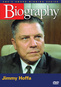 Biography: Jimmy Hoffa