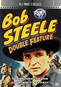 Bob Steele Western Double Feature Volume 1